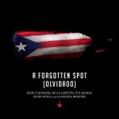 A Forgotten Spot (Olvidado)-Zion Y Lennox, De La Ghetto, Ivy Queen, Pj Sin Suela & Lucecita Benitez