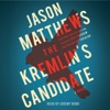 The Kremlin's Candidate: The Red Sparrow Trilogy, Book 3 (Unabridged) AudioBook Download