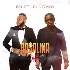 B.M. - Rosalina (Afrobeat Remix) [feat. Runtown]