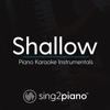 Sing2Piano - Shallow (Originally Performed by Lady Gaga & Bradley Cooper)