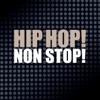 Hip Hop! Non Stop!