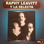Raphy Leavitt y La Selecta - Vive Tu Vida