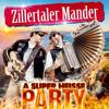 A super heiße Party - Zillertaler Mander
