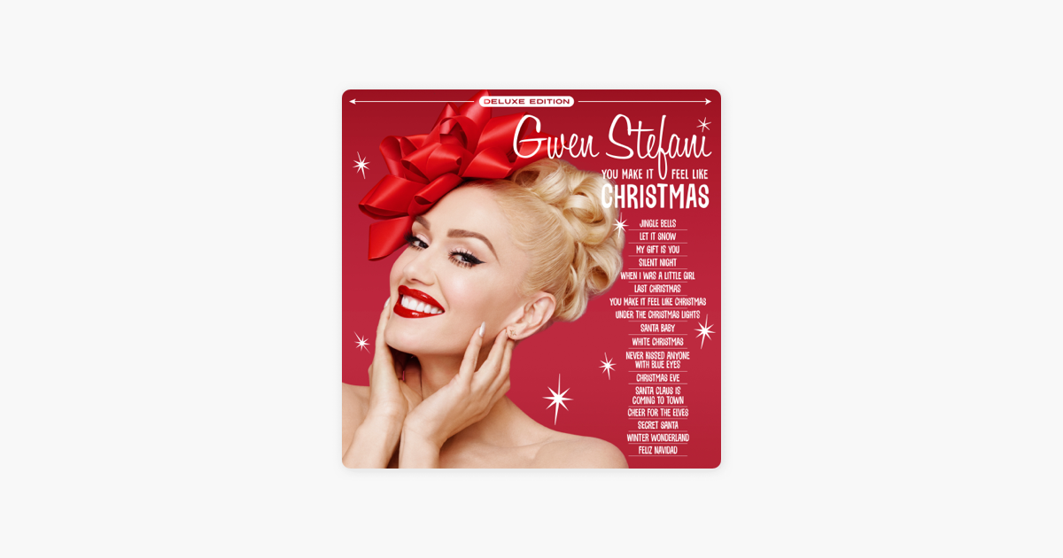 You Make It Feel Like Christmas (Deluxe Edition) by Gwen Stefani on ...