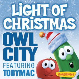 Owl City - Light of Christmas feat. tobyMac