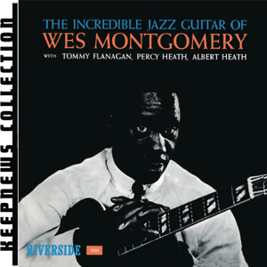 Wes Montgomery - The Incredible Jazz Guitar of Wes Montgomery (Keepnews Collection)