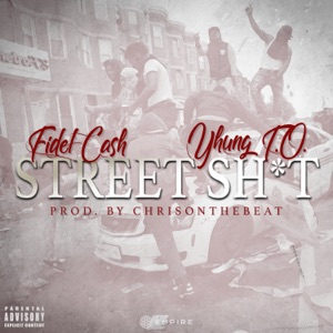 Street S**t (feat. Yhung T.O.) - Single Mp3 Download