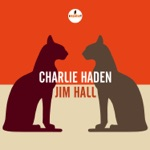 Jim Hall & Charlie Haden - Turnaround