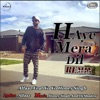 Haye Mera Dil Remix (feat. Yo Yo Honey Singh & DJ Shadow) - Single, Alfaaz