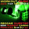 Workout Music 2019 Top 100 Hits Reggae Dubstep EDM Running Cardio Remixes 6hr DJ Mix - Workout Electronica & Trancercise Workout