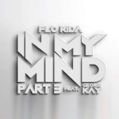 In My Mind, Part 3 (feat. Georgi Kay) - Flo Rida