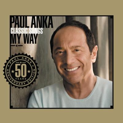Classic Songs, My Way - Paul Anka