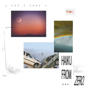 Haiku From Zero – Cut Copy