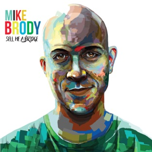 Sell Me a Bridge – Mike Brody