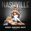 Keep Asking Why (feat. Jonathan Jackson) - Single, Nashville Cast