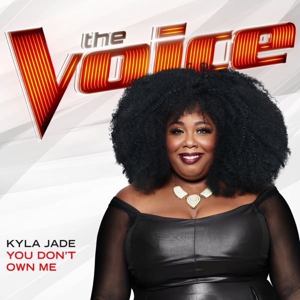 You Don't Own Me (The Voice Performance) - Single