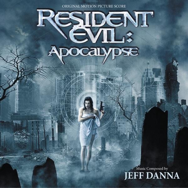 Resident Evil: Apocalypse (Original Motion Picture Score)