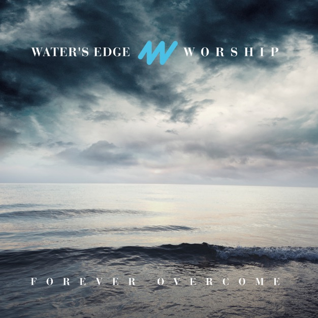 God of Power, Truth, And Grace by Water's Edge Worship