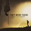 They Were There - Granger Smith