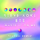 Waste It on Me (feat. BTS) [Slushii Remix]