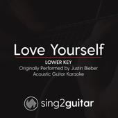 Love Yourself (Lower Key) Originally Performed by Justin Bieber] [Acoustic Guitar Karaoke]