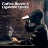 Coffee Beans & Cigarette Smoke- EP - Don Carter