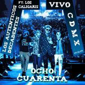 Ocho Cuarenta (feat. Los Caligaris) [En Vivo, 17/11/17] - Los Auténticos Decadentes