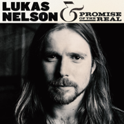 Lukas Nelson & Promise of the Real - Lukas Nelson & Promise of the Real - Lukas Nelson & Promise of the Real