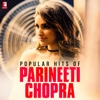 Popular Hits of Parineeti Chopra