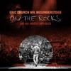 Mr. Misunderstood On the Rocks: Live & (Mostly) Unplugged, Eric Church