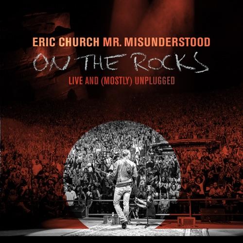 Eric Church - Mr. Misunderstood On the Rocks: Live & (Mostly) Unplugged