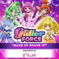 Album: Glitter Force Wake up Shake Up feat Blush Single by