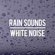 Rain Sounds & White Noise - Rain Sounds & White Noise