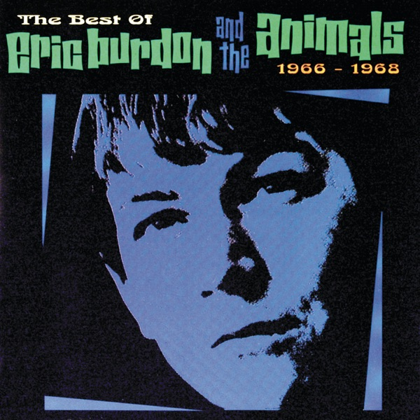 The Best of Eric Burdon and the Animals (1966-1968)