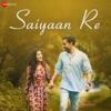 Saiyaan Re