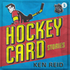 Ken Reid - Hockey Card Stories (Booktrack Edition): True Tales from Your Favourite Players (Unabridged)  artwork