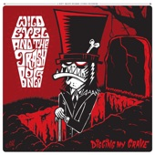 Wild Evel and the Trashbones - Digging My Grave