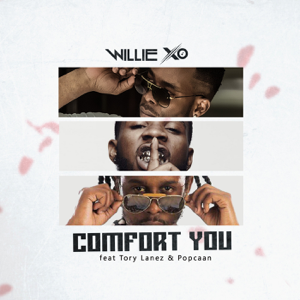 Willie X.O - Comfort You feat. Tory Lanez & Popcaan