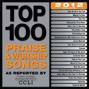 Top 100 Praise & Worship Songs 2012 Edition - Maranatha! Music - Maranatha! Music