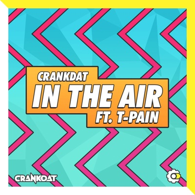 In the Air (feat. T-Pain) - Crankdat song