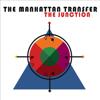 The Junction - Manhattan Transfer