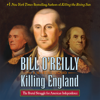 Bill O'Reilly & Martin Dugard - Killing England  artwork