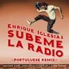 SUBEME LA RADIO (PORTUGUESE REMIX) [feat. Descemer Bueno, Anselmo Ralph, Zé Felipe & Ender Thomas] - Single, Enrique Iglesias