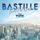 "Bastille - Basket Case (From ""The Tick"" TV Series)"