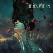 The Sea Within - They Know My Name