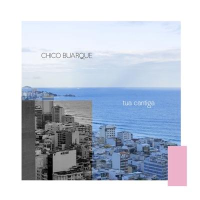 Tua Cantiga - Single - Chico Buarque