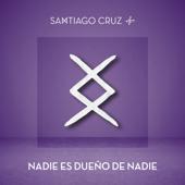 Nadie Es Dueño de Nadie - Santiago Cruz