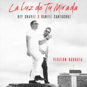 La Luz de Tu Mirada (Version Bachata) [feat. Daniel Santacruz]