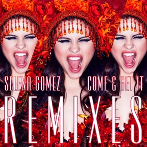 Come & Get It (Remixes) - EP