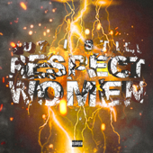 But I Still Respect Women - Smokepurpp